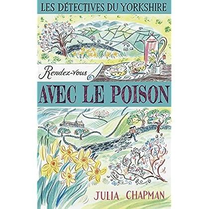 Les Détectives du Yorkshire - Tome 4 : Rendez-vous avec le poison (04)