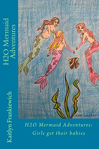 H2O Mermaid Adventures: Girls Get Their Babies (English Edition ...