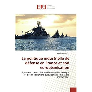 La politique industrielle de défense en France et son européanisation