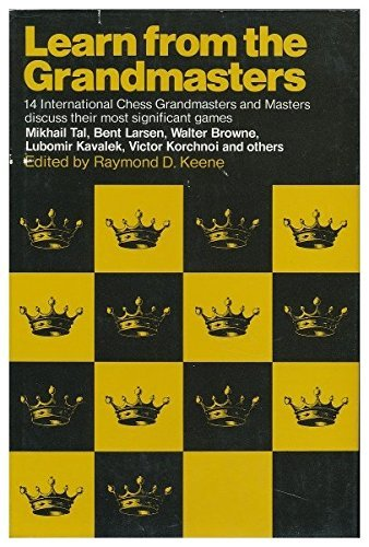 Learn From The Grandmasters by Raymond Keene (1975-07-03)