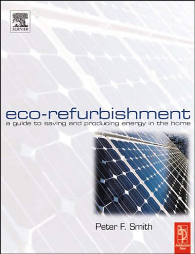 Eco-Refurbishment: A Practical Guide to Creating an Energy Efficient Home (English Edition) -