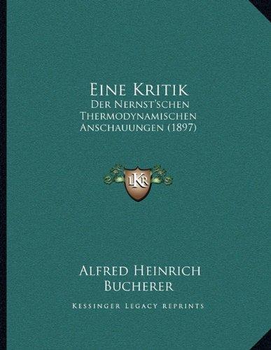Eine Kritik: Der Nernst'schen Thermodynamischen Anschauungen (1897)
