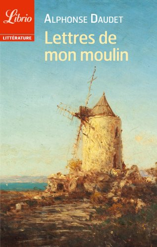 Lettres de mon moulin (Librio littérature t. 12) par Alphonse Daudet