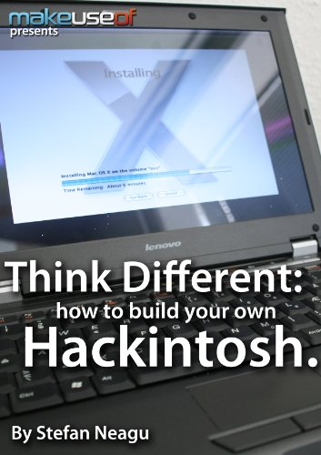 Think Different: How to Build Your Own Hackintosh (English Edition) par  Stefan Neagu