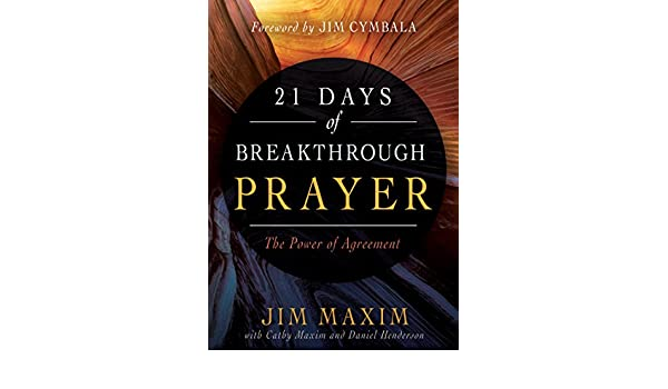 Buy 21 Days Of Breakthrough Prayer The Power Of Agreement Book