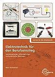 Elektrotechnik für den Berufseinstieg: Lernsituationen, Informationen und praktische Übungen