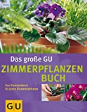 Das große GU Zimmerpflanzenbuch
