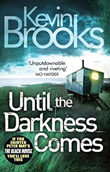Until the Darkness Comes: Pacey and unputdownable (PI John Craine) by [Brooks, Kevin]