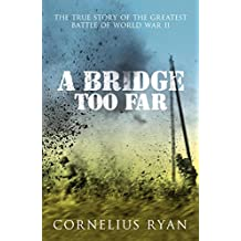 A Bridge Too Far: The true story of the Battle of Arnhem (Hodder Great Reads) (English Edition)