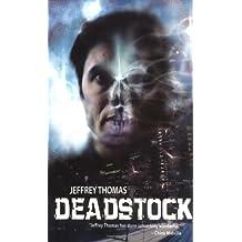 Deadstock by Jeffrey Thomas (2007-02-27)