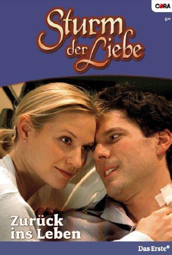 Sturm der Liebe 6: Zurück ins Leben [Kindle Edition]