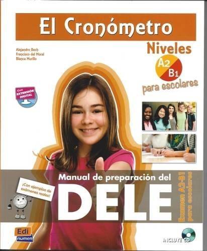 El Cronometro. Nivel A2-B1. Manuale di preparazione del Dele. Per le Scuole superiori. Con CD. Con espansione online