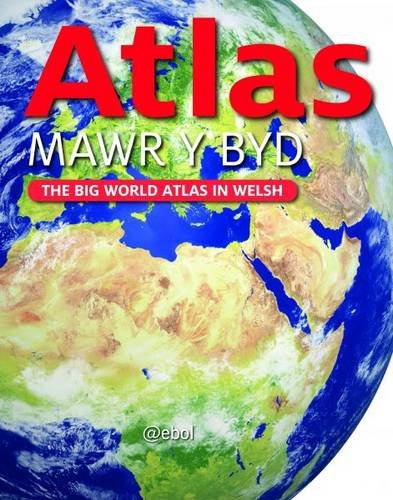atlas-mawr-y-byd-the-big-world-atlas-in-welsh