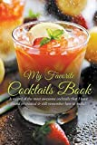 My Favorite Cocktails Book: A Record of the Most Awesome Cocktails That I Have Found or Created & Still Remember How to Make! by Journal Easy (2014-12-05)