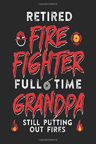 Retired Firefighter Full Time Grandpa Still Putting Out Fires: Blank Lined Journal To Write In Hockey Notebook por Dartan Creations