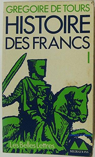 Histoire des Francs (Tome 1)