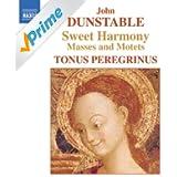 Dunstable: Quam Pulchra Es / Veni Sancte Spiritus / Mass Movements