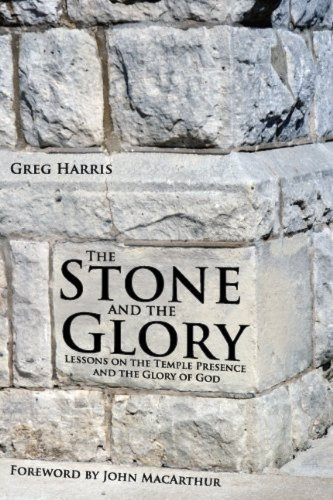 The Stone and the Glory: Lessons on the Temple Presence and the Glory of God (The Glory Books Book 3) (English Edition) (Word-felsen)