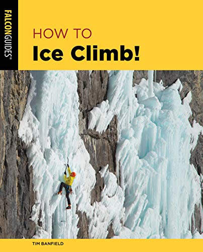 How to Ice Climb! (How to Climb)