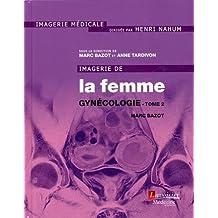 Imagerie de la femme : gynécologie : Tome 2