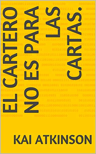 El cartero no es para las cartas. (Spanish Edition)