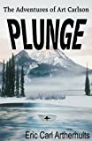 Plunge (The Adventures of Art Carlson Book 2) (English Edition)