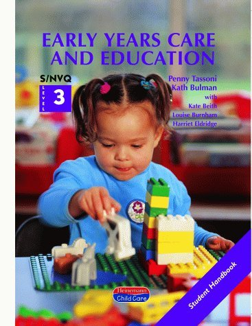 Early Years Care and Education: Student Handbook S/NVQ Level 3 (S/NVQ Early Years Care and Education) by Ms Kath Bulman (1999-10-26)