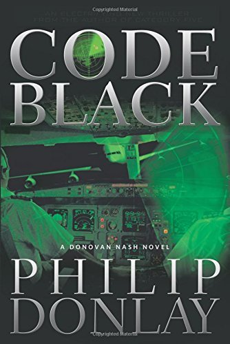 Code Black: A Donovan Nash Thriller (Donovan Nash Series) by Philip Donlay (2015-10-14)