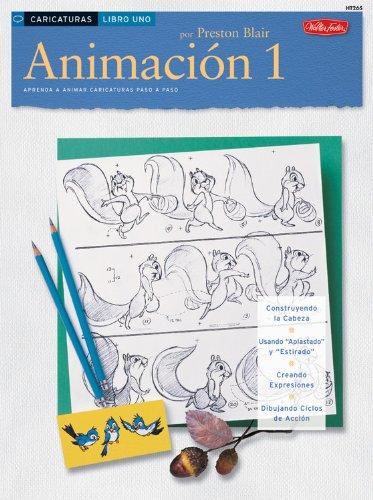 Animacion 1: Aprenda A Animar Caricaturas Paso A Paso (Como Dibujar y Pintar)