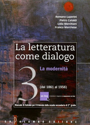 La letteratura come dialogo. Con espansione online. Per le Scuole superiori: 3