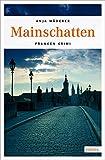 Buchinformationen und Rezensionen zu Mainschatten (Franken Krimi) von Anja Mäderer