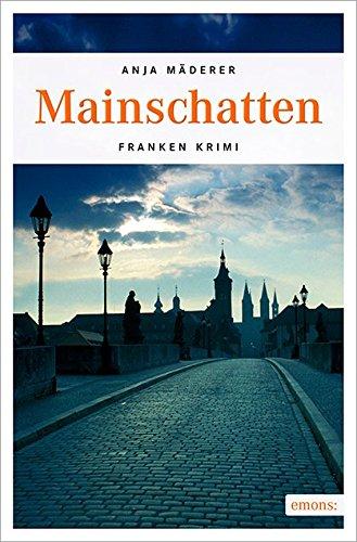 Buchseite und Rezensionen zu 'Mainschatten (Franken Krimi)' von Anja Mäderer