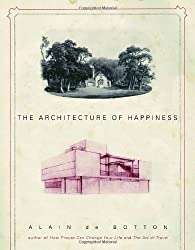 The Architecture of Happiness by Alain De Botton (2006-10-03)