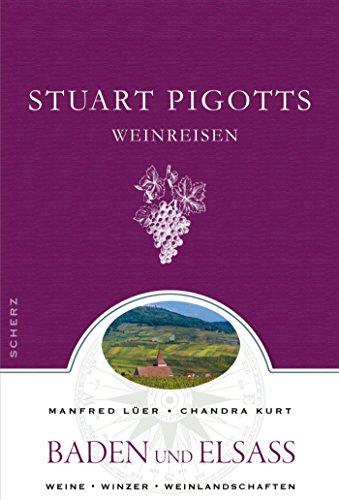 Stuart Pigotts Weinreisen: Baden und Elsass