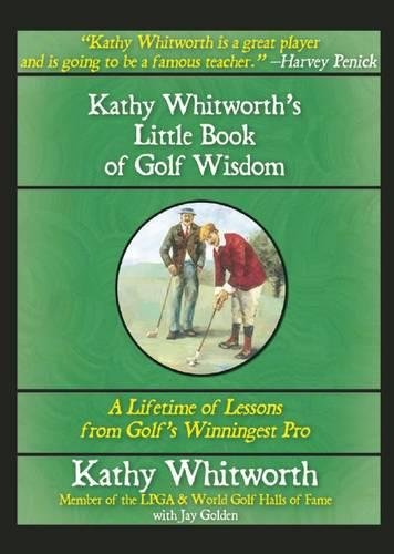 Scratch Clubs Golf (Kathy Whitworth's Little Book of Golf Wisdom: A Lifetime of Lessons from Golf's Winningest Pro)