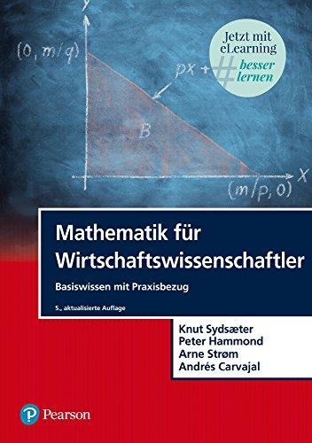 Mathematik für Wirtschaftswissenschaftler: Basiswissen mit ...