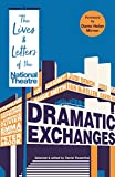 Dramatic Exchanges: The Lives and Letters of the National Theatre (English Edition)