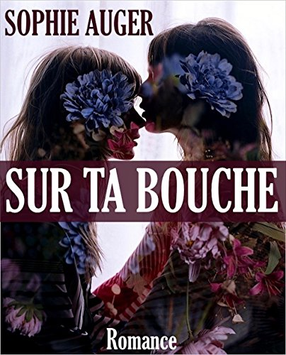 Sur ta bouche (French Edition)