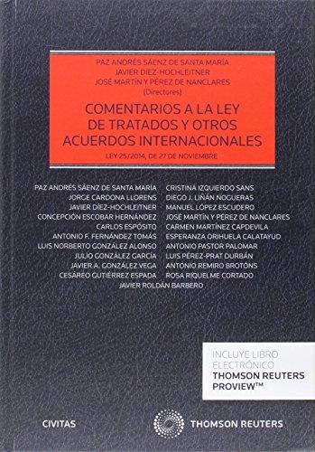 Comentarios a la ley de tratados y otros acuerdos internacionales (Papel + e-book): (Ley 25/2014, de 27 de noviembre) (Estudios y Comentarios de Legislación) por Paz Andrés Saenz Santa María