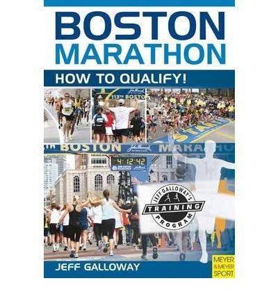 (Boston Marathon: How to Qualify!) By Galloway, Jeff (Author) Paperback on (04 , 2010) par Jeff Galloway
