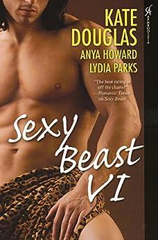 Sexy Beast VI by [Douglas, Kate, Parks, Lydia, Howard, Anya]