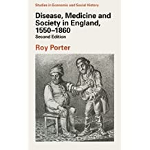 Disease, Medicine and Society in England, 1550-1860 (Studies in Economic & Social History) by Roy Porter (1993-06-18)