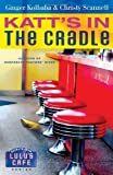 Katt's in the Cradle: A Secrets from Lulu's Cafe Novel Paperback February 3, 2009