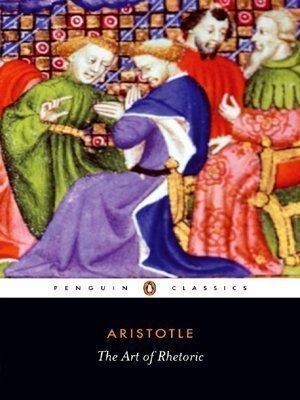 The Art of Rhetoric (Penguin Classics) by Aristotle [31 October 1991]