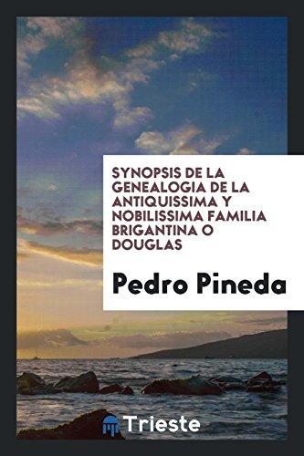Descargar Libro Synopsis de la genealogia de la antiquissima y nobilissima familia Brigantina o Douglas de Pedro Pineda