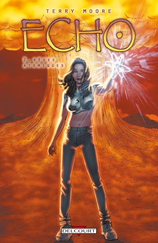Echo, Tome 2 : Rêves atomiques