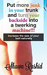 Bigger Booty Naturally: A step by step guide to naturally increase the size of your Booty Game: Learn how to make your butt bigger (Safe and Natural Way to Increase Your Butt Size) (English Edition)