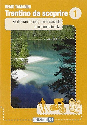 Trentino da scoprire: 1 por Remo Tamanini