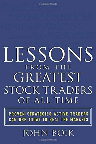 Lessons from the Greatest Stock Traders of All Time by John Boik (2004-05-21)