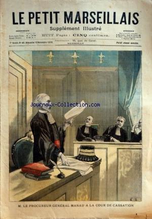 PETIT MARSEILLAIS (LE) [No 40] du 13/11/1898 - M. LE PROCUREUR GENERAL MANAU A LA COUR DE CASSATION - MANIFESTATION DE LA RUE ROYALE - A PARIS - LE JOUR DE LA RENTREE DES CHAMBRES